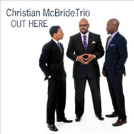 OUT HERE BY MCBRIDE,CHRISTIAN T (CD)