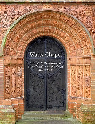 Watts Chapel By Bills, Mark/ Hunt, Perdita (FRW)